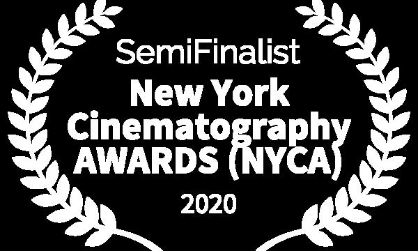SemiFinalist - New York Cinematography AWARDS NYCA - 2020
